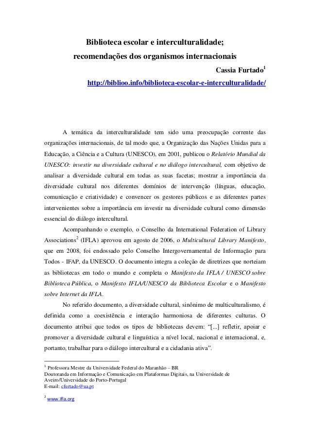 Biblioteca escolar e interculturalidade;               recomendações dos organismos internacionais                        ...