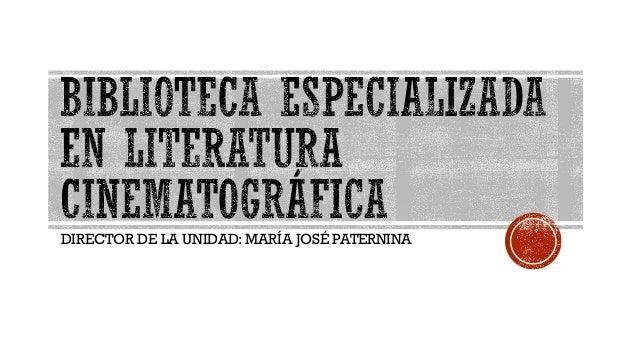 DIRECTOR DE LA UNIDAD: MARÍA JOSÉ PATERNINA