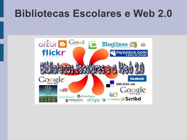Bibliotecas Escolares e Web 2.0