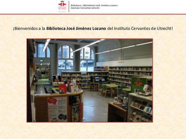 Biblioteca | Bibliotheek José Jiménez Lozano                              Instituto Cervantes Utrecht¡Bienvenidos a la Bib...
