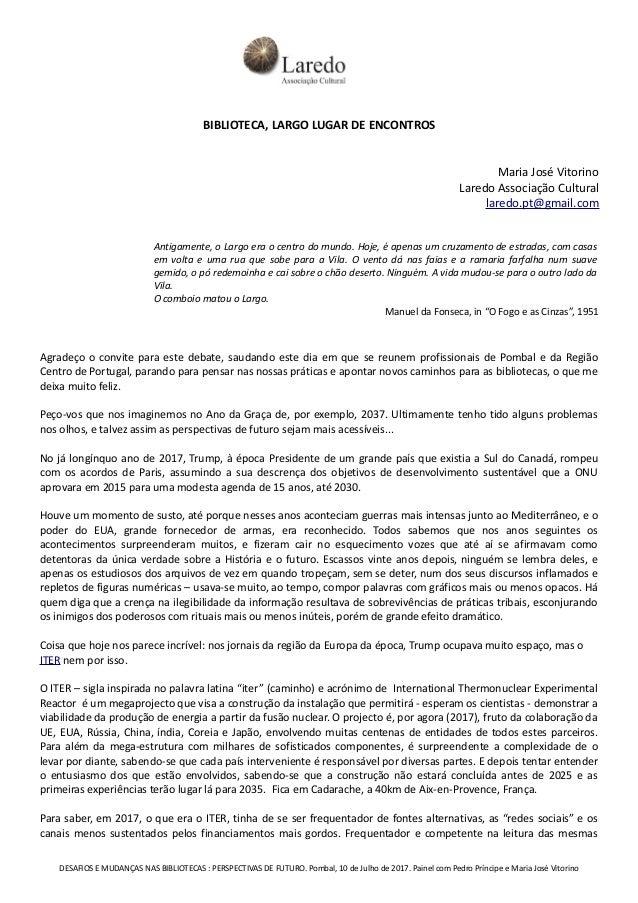 BIBLIOTECA, LARGO LUGAR DE ENCONTROS Maria José Vitorino Laredo Associação Cultural laredo.pt@gmail.com Antigamente, o Lar...