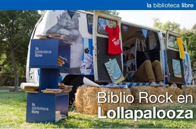 Biblio Rock en Lollapalooza la biblioteca libre