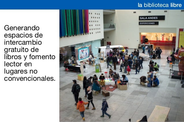 la biblioteca libre Generando espacios de intercambio gratuito de libros y fomento lector en lugares no convencionales.
