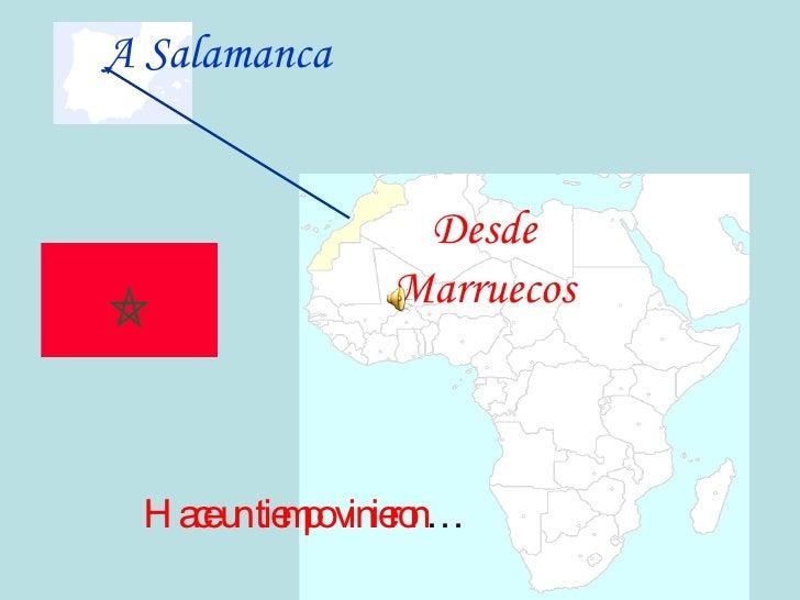 Desde Marruecos A Salamanca Hace un tiempo vinieron …