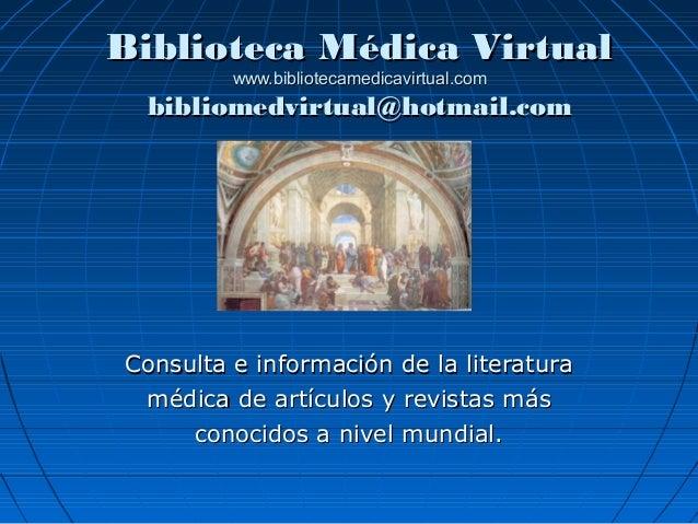 Biblioteca Médica VirtualBiblioteca Médica Virtualwww.bibliotecamedicavirtual.comwww.bibliotecamedicavirtual.combibliomedv...