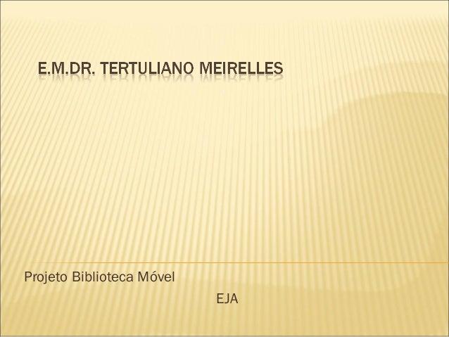 Projeto Biblioteca MóvelEJA