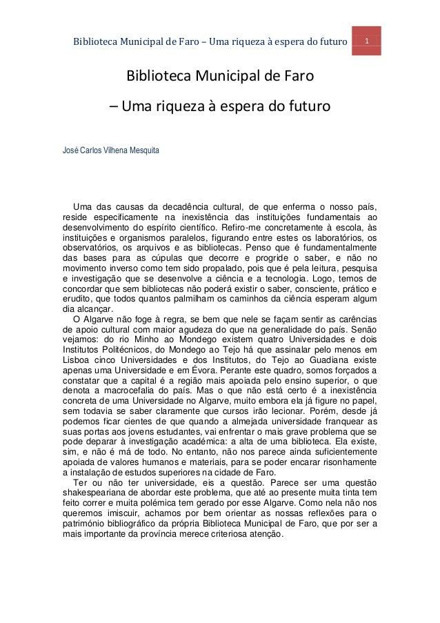 Biblioteca Municipal de Faro – Uma riqueza à espera do futuro            1                  Biblioteca Municipal de Faro  ...