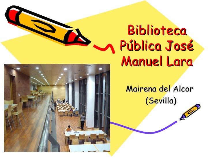 Biblioteca Pública José Manuel Lara Mairena del Alcor  (Sevilla)