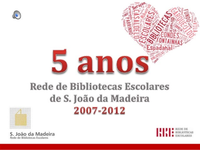 O projeto  Em 2007, as Bibliotecas Escolares de S. João da Madeira associaram-se numprojeto estratégico e inovador, com o ...