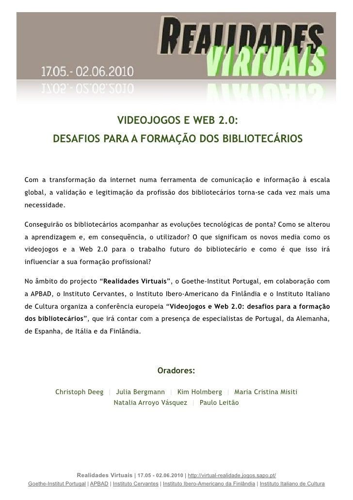 VIDEOJOGOS E WEB 2.0:            DESAFIOS PARA A FORMAÇÃO DOS BIBLIOTECÁRIOS   Com a transformação da internet numa ferram...
