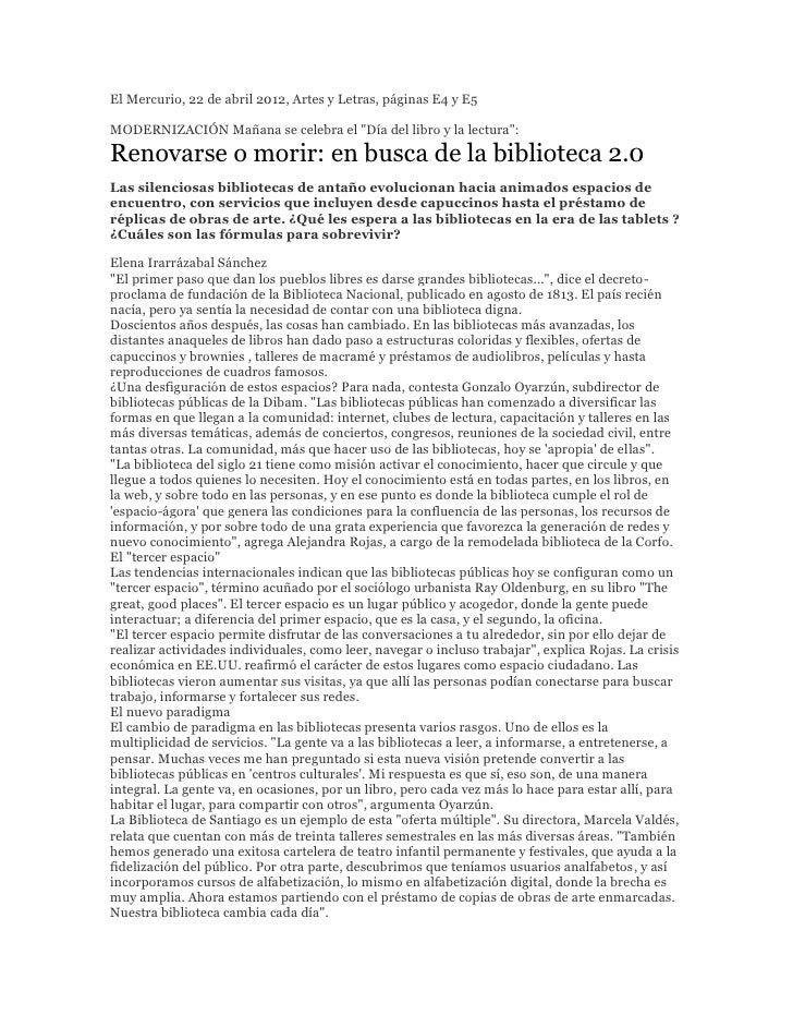 """El Mercurio, 22 de abril 2012, Artes y Letras, páginas E4 y E5MODERNIZACIÓN Mañana se celebra el """"Día del libro y la lectu..."""