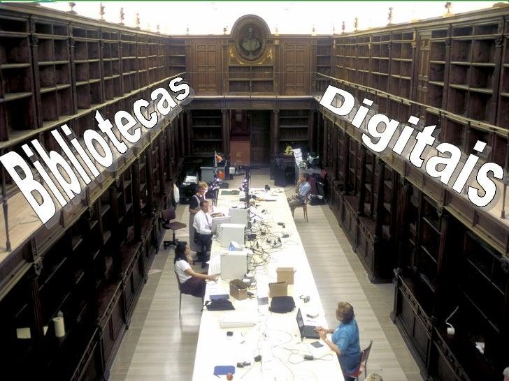 Bibliotecas digitais Bibliotecas  Digitais