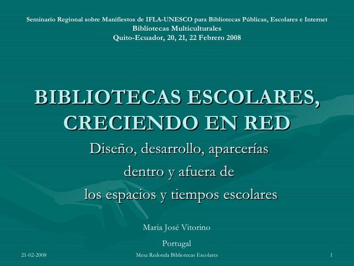 BIBLIOTECAS ESCOLARES, CRECIENDO EN RED Diseño, desarrollo, aparcerías  dentro y afuera de  los espacios y tiempos escolar...