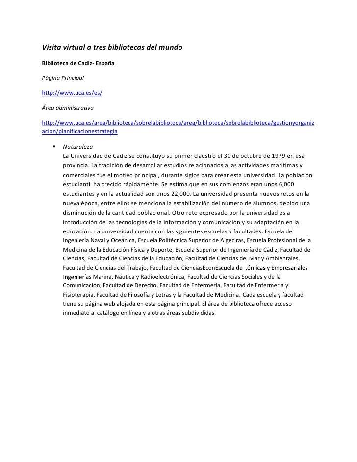 Visita virtual a tres bibliotecas del mundo<br />Biblioteca de Cadiz- España<br />Página Principal<br />http://www.uca.es/...