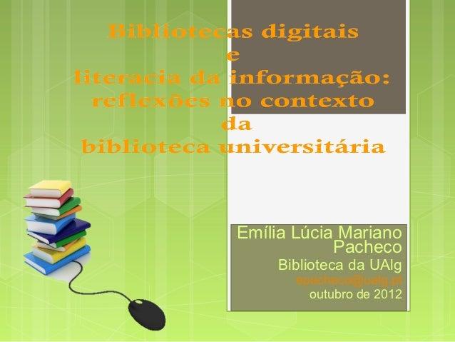Emília Lúcia Mariano            Pacheco     Biblioteca da UAlg       epacheco@ualg.pt         outubro de 2012