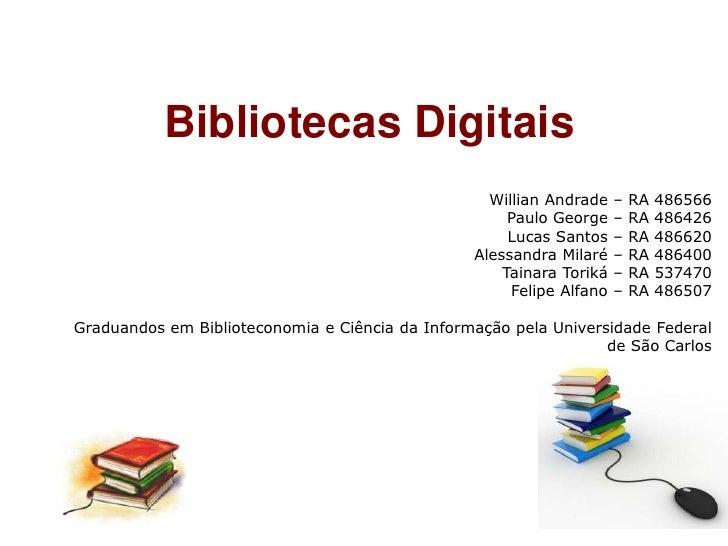 Bibliotecas Digitais                                                   Willian Andrade    –   RA   486566                 ...