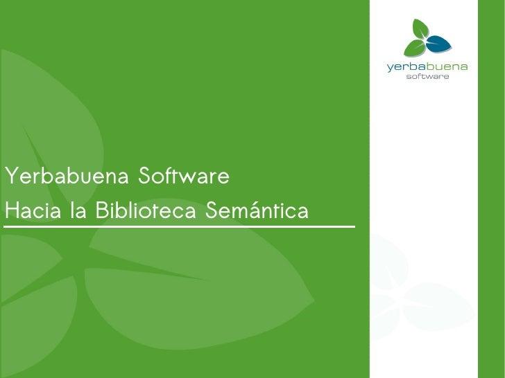 Yerbabuena Software Hacia la Biblioteca Semántica