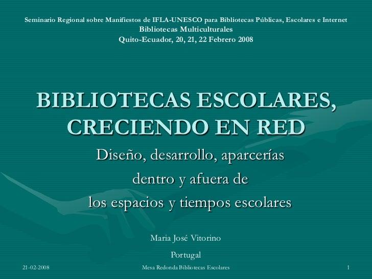 Seminario Regional sobre Manifiestos de IFLA-UNESCO para Bibliotecas Públicas, Escolares e Internet                       ...