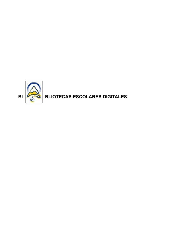 BI   BLIOTECAS ESCOLARES DIGITALES
