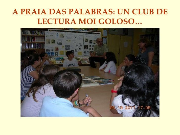 A PRAIA DAS PALABRAS: UN CLUB DE LECTURA MOI GOLOSO…