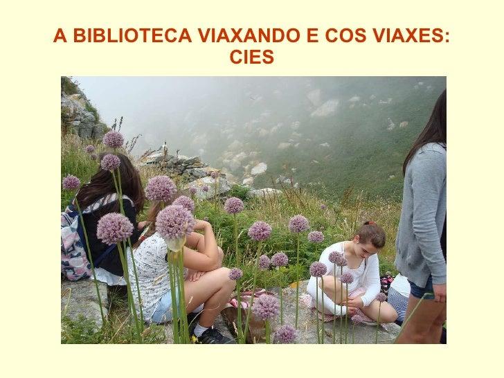 A BIBLIOTECA VIAXANDO E COS VIAXES: CIES