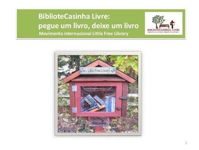 BiblioteCasinha Livre:pegue um livro, deixe um livroMovimento internacional Little Free Library1