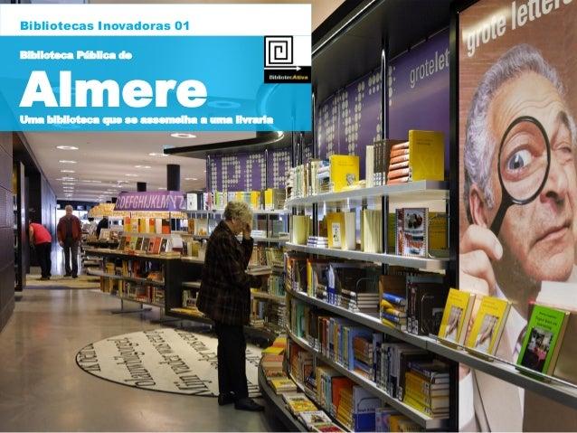 Bibliotecas Inovadoras 01 Biblioteca Pública de AlmereUma biblioteca que se assemelha a uma livraria
