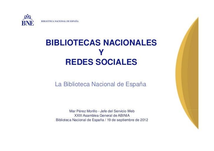 BIBLIOTECA NACIONAL DE ESPAÑA    BIBLIOTECAS NACIONALES               Y        REDES SOCIALES           La Biblioteca Naci...