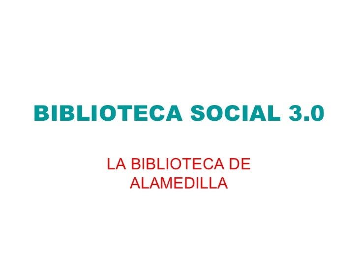 BIBLIOTECA SOCIAL 3.0     LA BIBLIOTECA DE        ALAMEDILLA