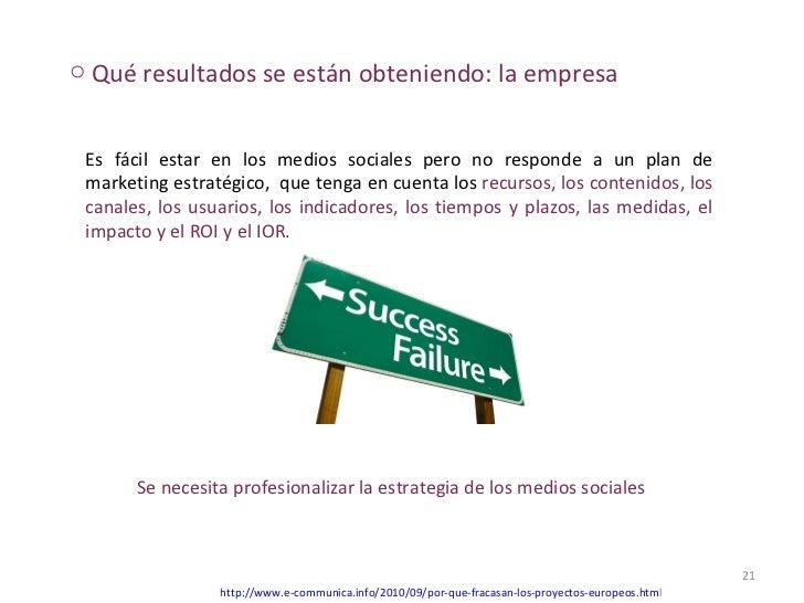 http://www.e-communica.info/2010/09/por-que-fracasan-los-proyectos-europeos.html   Es fácil estar en los medios sociales p...