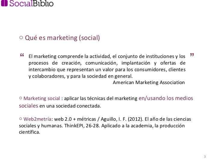 <ul><li>Qué es marketing (social) </li></ul>El marketing comprende la actividad, el conjunto de instituciones y los proces...