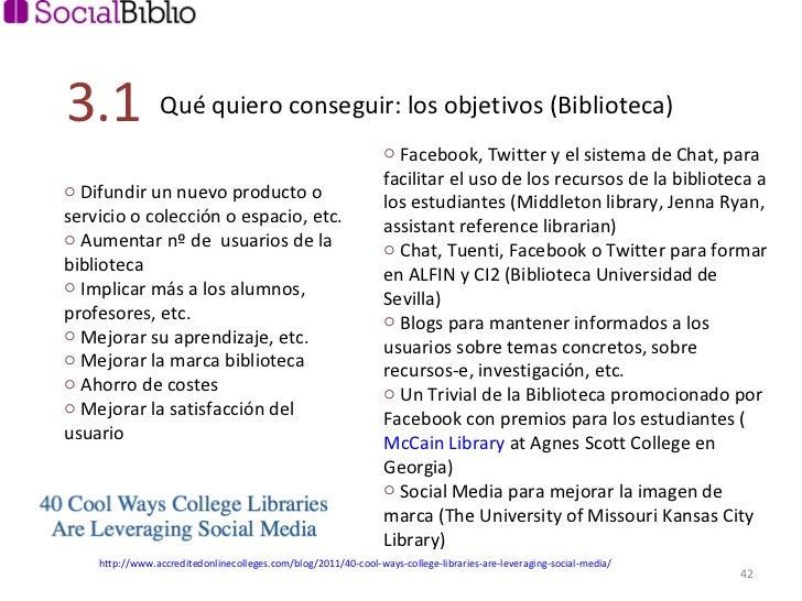 <ul><li>Facebook, Twitter y el sistema de Chat, para facilitar el uso de los recursos de la biblioteca a los estudiantes (...