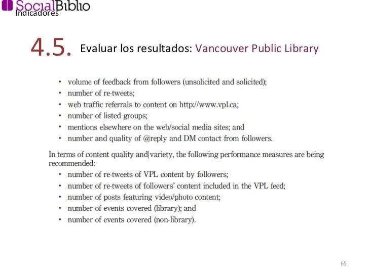Indicadores Evaluar los resultados:  Vancouver Public Library 4.5.