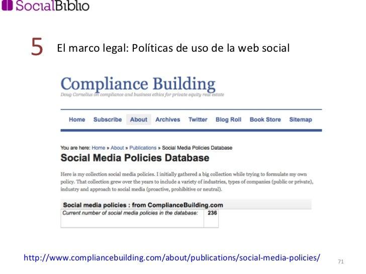 http://www.compliancebuilding.com/about/publications/social-media-policies/   El marco legal: Políticas de uso de la web s...