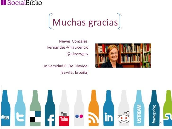 Nieves González  Fernández-Villavicencio @nievesglez Universidad P. De Olavide  (Sevilla, España) Muchas gracias