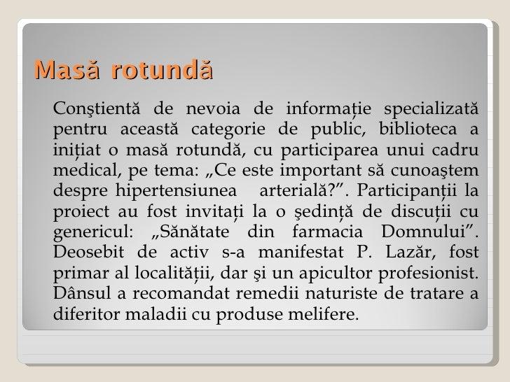 Masă rotundă <ul><li>Conştientă de nevoia de informaţie specializată pentru această categorie de public, biblioteca a iniţ...