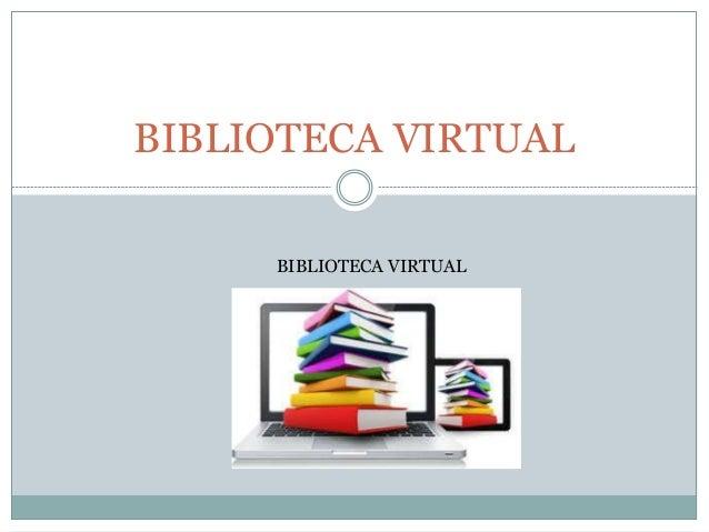 BIBLIOTECA VIRTUAL BIBLIOTECA VIRTUAL