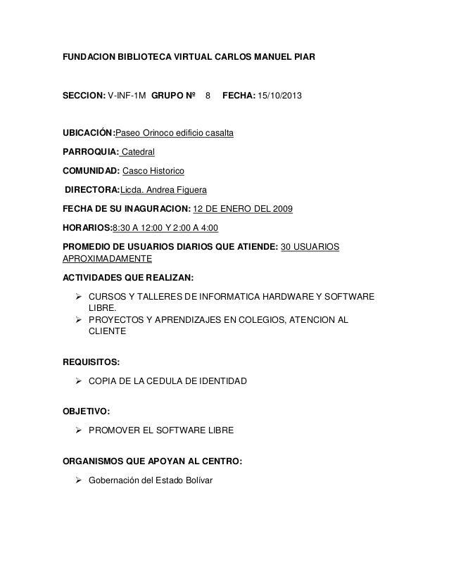 FUNDACION BIBLIOTECA VIRTUAL CARLOS MANUEL PIAR  SECCION: V-INF-1M GRUPO Nº  8  FECHA: 15/10/2013  UBICACIÓN:Paseo Orinoco...