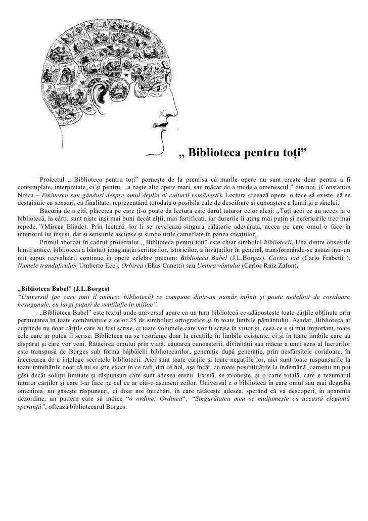 """"""" Biblioteca pentru toţi""""         Proiectul """" Biblioteca pentru toţi"""" porneşte de la premisa că marile opere nu sunt creat..."""