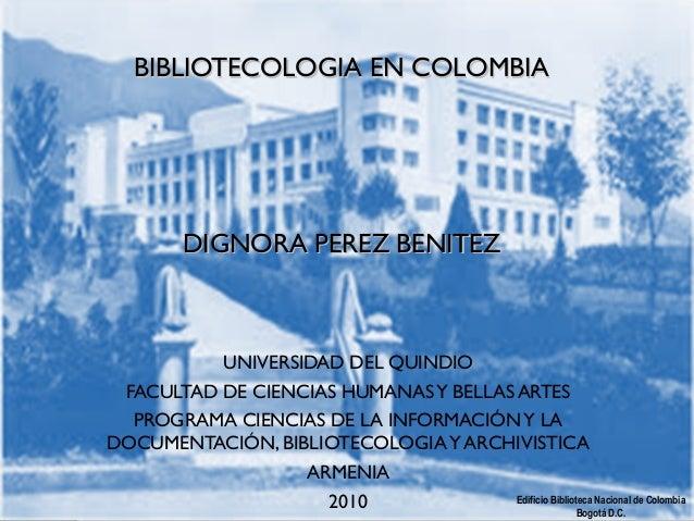 Edificio Biblioteca Nacional de Colombia Bogotá D.C. BIBLIOTECOLOGIA EN COLOMBIABIBLIOTECOLOGIA EN COLOMBIA   DIGNORA ...