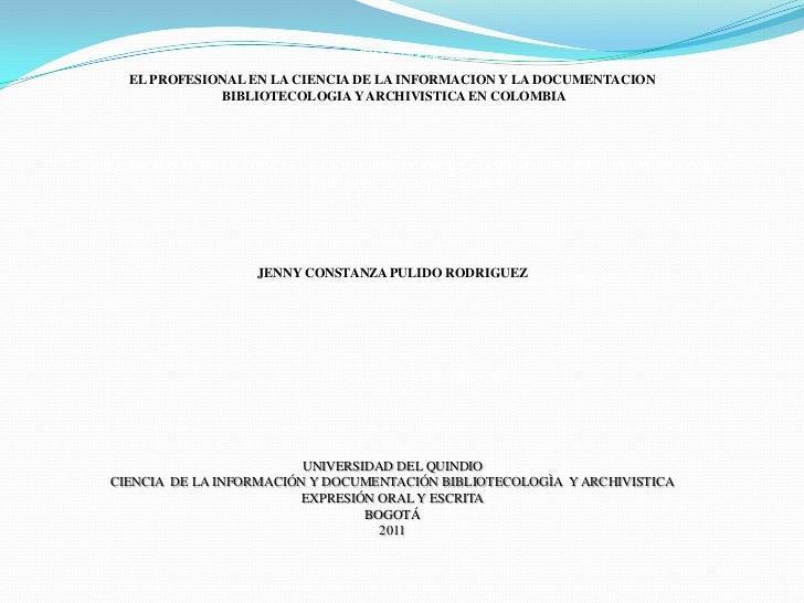 TRABAJO FINAL <br />ELPROFESIONAL EN LA CIENCIA DE LA INFORMAVCION Y LA DOCUMENTACION BIBLIOTECOLOGIA Y ARCHIVISTICA EN CO...