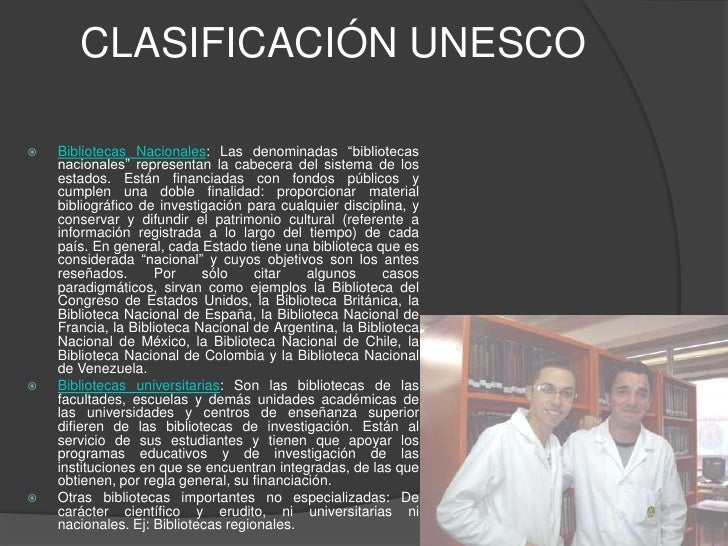 """CLASIFICACIÓN UNESCO<br />Bibliotecas Nacionales: Las denominadas """"bibliotecas nacionales"""" representan la cabecera del sis..."""