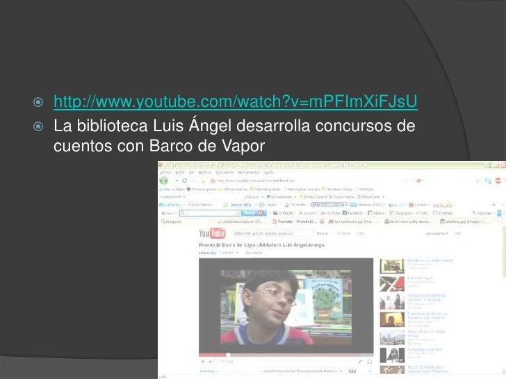 http://www.youtube.com/watch?v=mPFImXiFJsU<br />La biblioteca Luis Ángel desarrolla concursos de cuentos con Barco de Vapo...