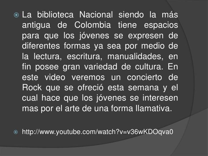 La biblioteca Nacional siendo la más antigua de Colombia tiene espacios para que los jóvenes se expresen de diferentes for...