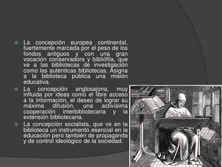 La concepción europea continental, fuertemente marcada por el peso de los fondos antiguos y con una gran vocación conserva...