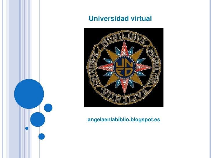 angelaenlabiblio.blogspot.es<br />Universidad virtual<br />