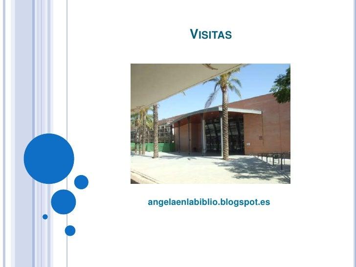 Visitas <br />angelaenlabiblio.blogspot.es<br />