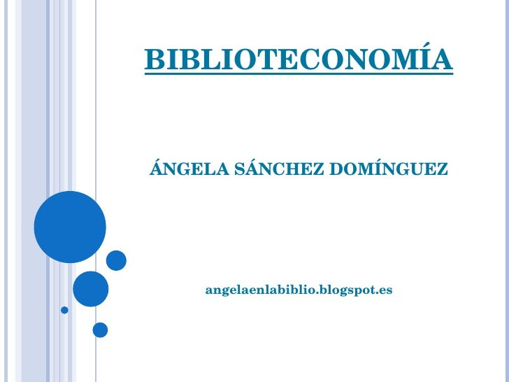 BIBLIOTECONOMÍA ÁNGELA SÁNCHEZ DOMÍNGUEZ angelaenlabiblio.blogspot.es