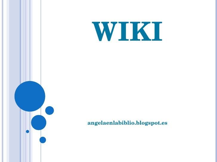 WIKI angelaenlabiblio.blogspot.es