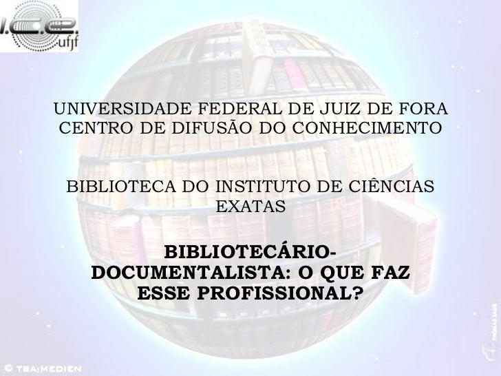 UNIVERSIDADE FEDERAL DE JUIZ DE FORA CENTRO DE DIFUSÃO DO CONHECIMENTO BIBLIOTECA DO INSTITUTO DE CIÊNCIAS EXATAS BIBLIOTE...